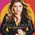 Clarkson, Kelly - ALL I EVER WANTED