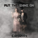 Cocorosie - PUT THE SHINE ON (DIG)