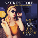 Cole, Nat King - LOVE IS THE THING / THE VERY THOUGHT OF YOU