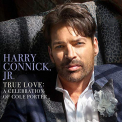 Connick JR, Harry - TRUE LOVE: A CELEBRATION OF COLE PORTER