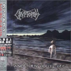Cryptopsy - AND THEN YOU'LL BEG + 2