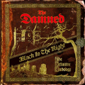 Damned - BLACK IS THE NIGHT: THE DEFINITIVE ANTHOLOGY