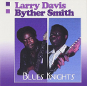 DAVIS,  LARRY/BYTHER SMITH - BLUES KNIGHTS