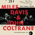 Davis,Miles / Coltrane,John - FINAL TOUR: THE BOOTLEG SERIES 6