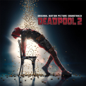 DEADPOOL 2 / O.S.T. (OGV) (DLI) - DEADPOOL 2
