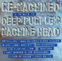 DEEP PURPLE.=TRIB=.=TRIB= - RE-MACHINED: A TRIBUTE TO DEEP PURPLE'S MACHINE HEAD