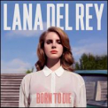 Del Rey, Lana - BORN TO DIE (DELUXE EDITION)
