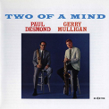 Desmond, Paul / Mulligan, Gerry - TWO OF A MIND