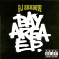 DJ Shadow - BAY AREA -EXPLICIT-