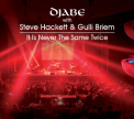 HACKETT, STEVE & DJABE - It is Never the Same Twice