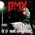 DMX - IT'S NOT A GAME