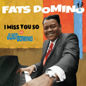 Domino, Fats - I MISS YOU SO/ JUST..