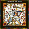 Earle, Steve - I'LL NEVER GET OUT OF THI