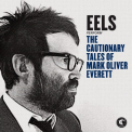 Eels - CAUTIONARY TALES OF MARK OLIVER EVERETT