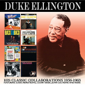 Ellington, Duke - HIS CLASSIC COLLABORATIONS: 1956-1963