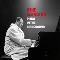Ellington, Duke - PIANO IN THE FOREGROUND (W/BOOK) (BONUS TRACKS)