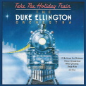 Ellington, Duke - TAKE THE HOLIDAY TRAIN