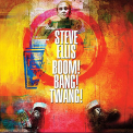 Ellis, Steve - BOOM BANG TWANG (UK)