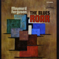 Ferguson, Maynard - BLUES ROAR -REMAST/LTD-
