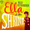 Fitzgerald, Ella - ELLA AT THE SHRINE - LIVE
