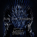 FOR THE THRONE: MUSIC INSPIRED BY HBO SERIES / VAR - FOR THE THRONE: MUSIC INSPIRED BY HBO SERIES