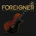 Foreigner - WITH THE 21ST CENTURY ORCHESTRA & CHORUS (CD + DVD)