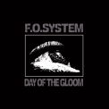 F.O.System - Day Of The Gloom