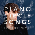 Tristano, Francesco - PIANO CIRCLE SONGS