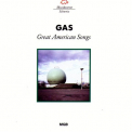 Gas - GREAT AMERICAN SONGS