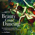 GETTY / NETHERLANDS RADIO CHOIR - BEAUTY COME DANCING (HYBR)