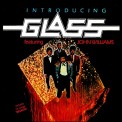 Glass - INTRODUCING GLASS..