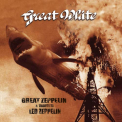 Great White - GREAT ZEPPELIN: A TRIBUTE TO LED ZEPPELIN