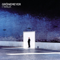 GRONEMEYER, HERBERT - I WALK