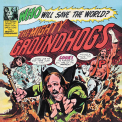 Groundhogs - WHO WILL SAVE THE WORLD? (YELLOW VINYL)