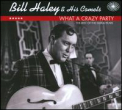 Haley, Bill - What a Crazy Party: Best of the Decca Recordings