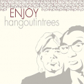 HANG OUT IN TREES - ENJOY
