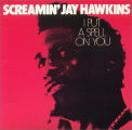 Hawkins, Screamin Jay - I PUT A SPELL ON YOU