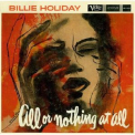 Holiday, Billie - ALL OR NOTHING AT ALL