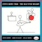 HOWE, STEVE TRIO - HAUNTED MELODY -REISSUE-