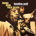 Howlin Wolf - MORE REAL FOLK BLUES
