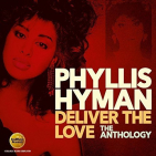 Hyman, Phyllis - DELIVER THE LOVE: THE..