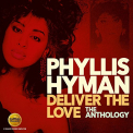 Hyman, Phyllis - DELIVER THE LOVE: THE ANTHOLOGY (UK)
