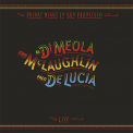MEOLA, AL DI / MCLAUGHLIN, JOHN / LUCIA, PACO DE - FRIDAY NIGHT IN SAN FRANCISCO