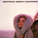 Sweet, Matthew - GIRLFRIEND