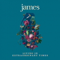 James - LIVING IN EXTRAORDINARY TIMES (DLX) (UK)