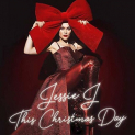 Jessie J - THIS CHRISTMAS DAY