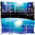 Jet - SHINE ON: DELUXE EDITION (DLX) (UK)