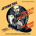 Jethro Tull - TOO OLD TO ROCK 'N ROLL: TOO YOUNG TO DIE!