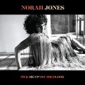 Jones,Norah - PICK ME UP OFF THE FLOOR