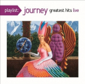 Journey - PLAYLIST: GREATEST HITS LIVE